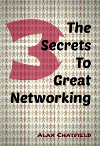 The 3 Secrets To Great Networking
